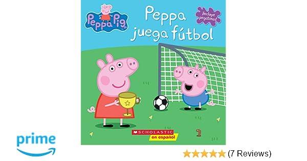Peppa juega fútbol (Cerdita Peppa) (Spanish Edition): Eone: 9781338114423: Amazon.com: Books