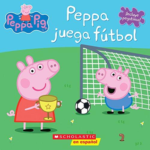 Peppa juega fútbol (Cerdita Peppa) (Spanish Edition)