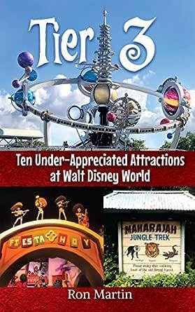 Tier 3: Ten Under-appreciated Attractions at Walt Disney ...