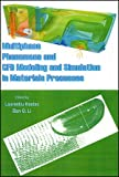 Multiphase Phenomena and CFD Modeling and Simulation in Materials Processes, , 0873395700