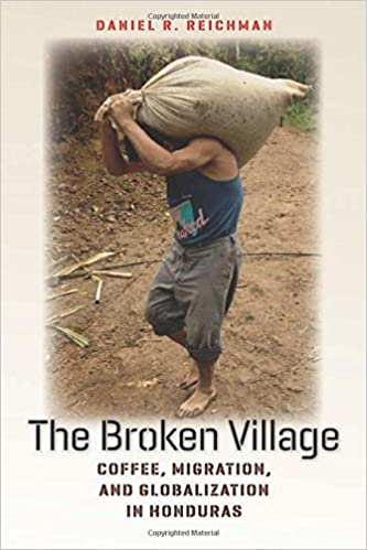 =IBOOK= The Broken Village: Coffee, Migration, And Globalization In Honduras. stock sobre campeon clase people Clifton gusta volvi