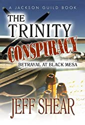 The Trinity Conspiracy: Betrayal at Black Mesa (Jackson Guild Saga Book 3)