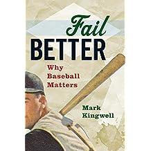 Fail Better: Why Baseball Matters