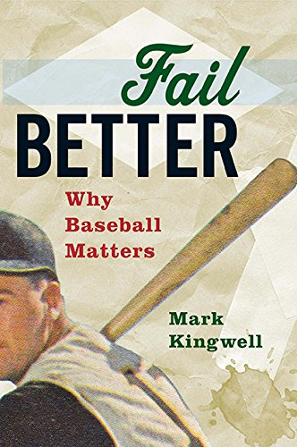 Image of Fail Better: Why Baseball Matters