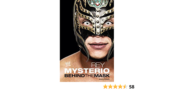 By Jeremy Roberts Rey Mysterio Behind The Mask Wwe Amazon Com Books