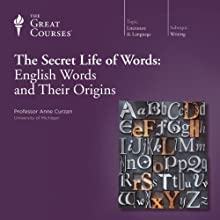 The Secret Life of Words: English Words and Their Origins Lecture Auteur(s) :  The Great Courses Narrateur(s) : Professor Anne Curzan