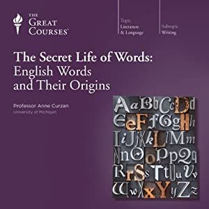 The Secret Life of Words: English Words and Their Origins Lecture