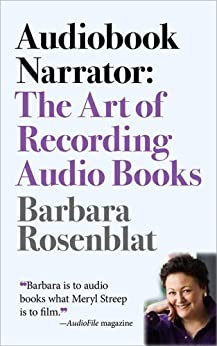 Audiobook Narrator: The Art of Recording Audio Books by [Rosenblat, Barbara]