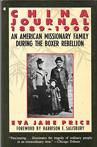 China Journal 1889-1900: An American Missionary Family During the Boxer Rebellion : With the Letters and Diaries of Eva Jane Price and Her Family ()