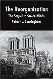 The Reorganization, Robert L. Cunningham, 0595220975