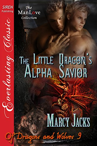 The Little Dragon's Alpha Savior [Of Dragons and - Marcy Jacks Of Dragons And Wolves