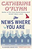 The News Where You Are by Catherine O'Flynn front cover