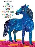 El Artista Que Pintó un Caballo Azul, Eric Carle, 0399257357