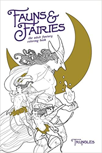 Amazon.com: Fauns & Fairies: The Adult Fantasy Coloring Book ...