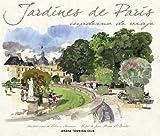 img - for Jardines de Paris / Paris Gardens: Cuadernos de viaje / Travel Books (Spanish Edition) book / textbook / text book