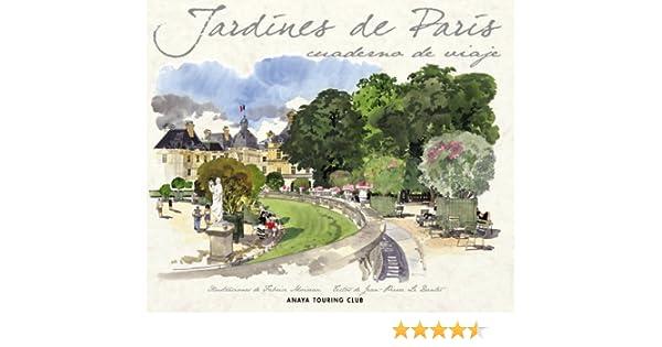 Jardines de París (Cuadernos De Viaje): Amazon.es: Le Dantec, Jean ...
