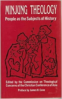 Book Minjung theology: People as the subjects of history by Commission on Theological Concerns of th (1983-08-02)