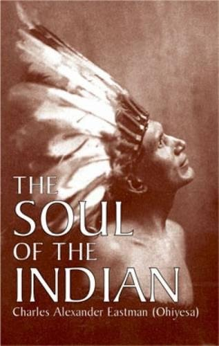 The Soul of the Indian (Native - Native Indian Books