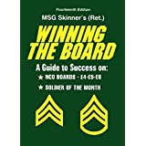 Winning the Board-A guide to success on NCO Boards-E4-E5-E6/Soldier of the month by Gregory Skinner (2014-05-03)