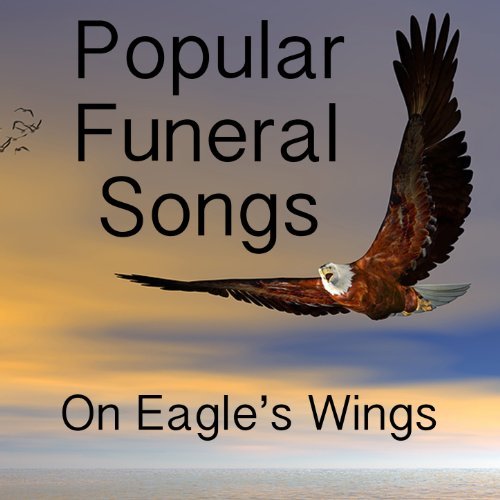 Popular Funeral Songs: On Eagl...