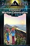 img - for Zamora Texts: a Chronicle of Martian Colonization: Terraforming a Planet book / textbook / text book