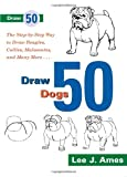 img - for Draw 50 Dogs: The Step-by-Step Way to Draw Beagles, German Shepherds, Collies, Golden Retrievers, Yorkies, Pugs, Malamutes, and Many More... book / textbook / text book