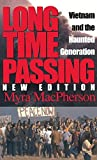 img - for Long Time Passing: Vietnam and the Haunted Generation by Myra MacPherson (2002-02-13) book / textbook / text book