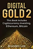 img - for Digital Gold 2: This Book Includes- Cryptocurrency Investing, Ethereum, Bitcoin (Digtial Gold) book / textbook / text book