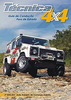 Técnica 4x4: Guia de Condução Fora de Estrada por [Gaiotto, Joao Roberto de Camargo]