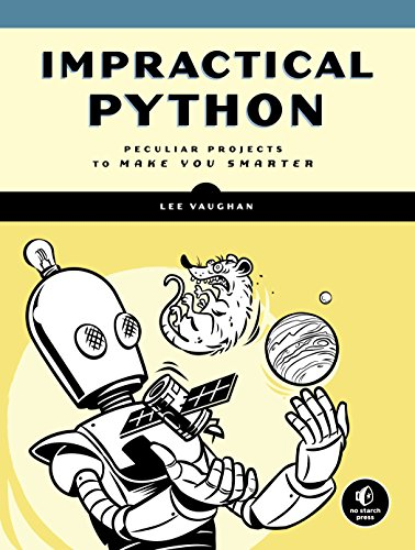 Impractical Python Projects: Playful Programming Activities to Make You Smarter by No Starch Press