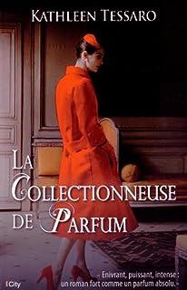 La collectionneuse de parfum, Tessaro, Kathleen