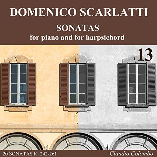 Harpsichord Sonatas Complete (Domenico Scarlatti: Complete Sonatas for piano and for harpsichord, Vol. 13)