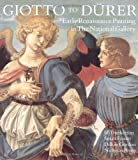 Giotto to Dürer: Early Renaissance Painting in the National Gallery (National Gallery London Publications)