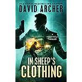 Thriller: In Sheep's Clothing - An Action Thriller Novel (A Noah Wolf Novel, Thriller, Action, Mystery Book 3)