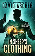 In Sheep's Clothing - An Action Thriller Novel (A Noah Wolf Novel, Thriller, Action, Mystery Book 3)