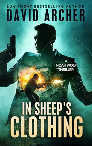In Sheep's Clothing - A Noah Wolf Thriller (Best Printer In The World)