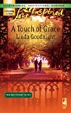 A Touch of Grace, Linda Goodnight, 037387426X