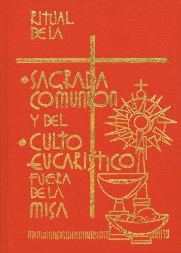 Ritual De La Sagrada Comuni?n Y Del Culto Eucaristico Fuera De La Misa (Spanish Edition) by Various (2011-04-01)