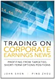 Trading on Corporate Earnings News, John Shon and Ping Zhou, 0137084927