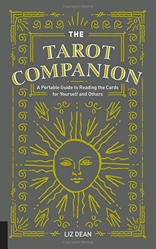 The Tarot Companion: A Portable Guide to Reading the Cards for Yourself and Others.