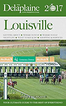 {* BETTER *} LOUISVILLE - The Delaplaine 2017 Long Weekend Guide. Created current estar orange tenemos
