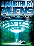 Abducted by Aliens: UFO Encounters of the 4th Kind