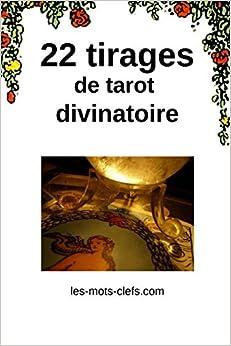 22 tirages de tarot divinatoire