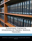 Euripidou Hapant, Euripides and Lodewijk Caspar Valckenaer, 1143697405