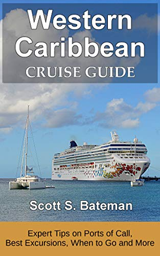 Western Caribbean Cruise Guide: Expert Tips on Ports of Call, Best Excursions, When to Go and More