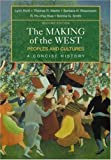 The Making of the West: Combined Version (Volumes I & II): Peoples and Cultures, A Concise History