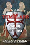 The Templars and the Shroud of Christ, Barbara Frale, 1620874490