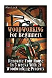 img - for Woodworking For Beginners: Renovate Your House In 3 weeks With 21 Woodworking Projects: (Household Hacks, DIY Projects, DIY Crafts,Wood Pallet ... Wood Pallet Furniture, Interior Design) book / textbook / text book