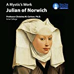A Mystic's Work: Julian of Norwich | Prof. Christina M. Carlson PhD