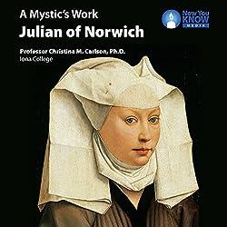 A Mystic's Work: Julian of Norwich